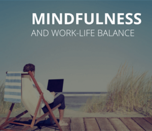 Mindfulness and life work balance post img