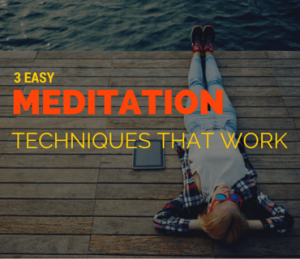 3 Easy Meditation Techniques That Work post (1)