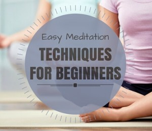 Easy Meditation Techniques For Beginners Post