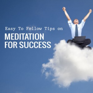Easy-To-Follow-Tips-on-Meditation-For-Success-Post