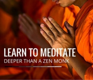 Learn To Meditate Deeper Than A Zen Monk Post