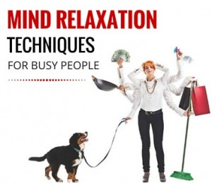 Mind Relaxation Techniques For Busy People Post