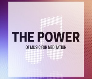 The Power Of Music For Meditation Post