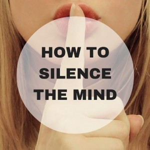 How To Silence The Mind Featured