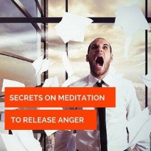 Secrets On Meditation To Release Anger Post