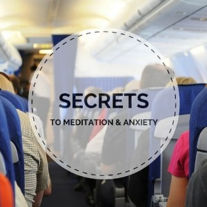 Secrets To Meditation And Anxiety Post