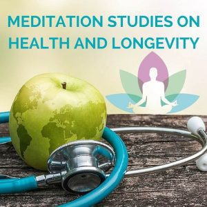 Meditation Studies On Health And Longevity Post