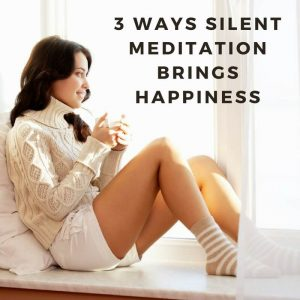 3-ways-silent-meditation-brings-happiness-post