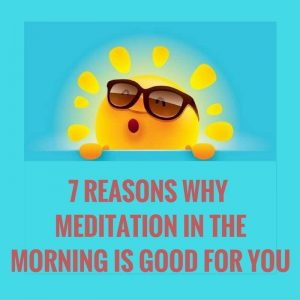 7-reasons-why-meditation-in-the-morning-is-good-for-you-post