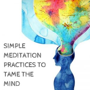 simple-meditation-practices-to-tame-the-mind-post-image