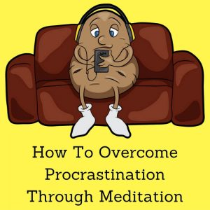 how-to-overcome-procrastination-through-meditation-post-image-1