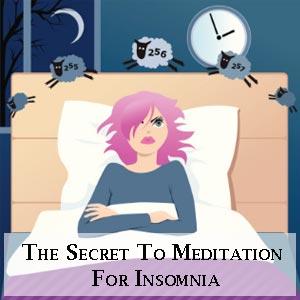 The Secret To Meditation For Insomnia