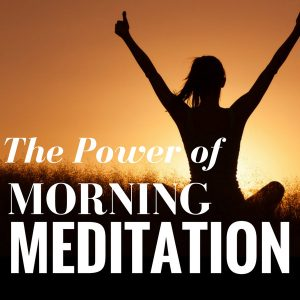 Power of morning meditation post Image