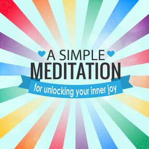 a simple meditation for joy post image