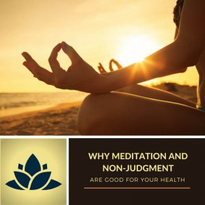 Why Meditation And Non-Judgment Are Good For Your Health Post Image