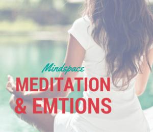 Meditation and Emotion post
