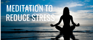 Meditate to reduce stress featured