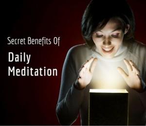 Secret Benefits Of Daily Meditation post