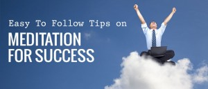Easy-To-Follow-Tips-on-Meditation-For-Success-Featured