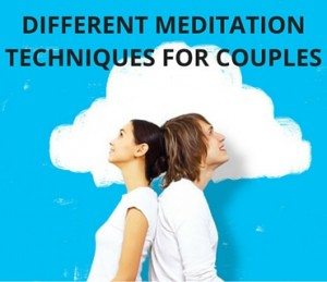 Different Meditation Techniques For Couples Post