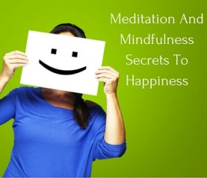 Meditation And Mindfulness Secrets To Happiness Post
