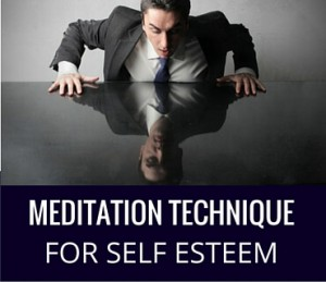 Meditation Technique For Self Esteem Post