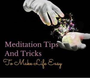 Meditation Tips And Tricks To Make Life Easy Post 1