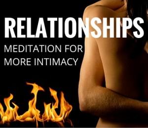 Relationships Meditation For More Intimacy Post