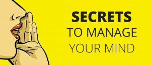 Secrets To Manage Your Mind Featured