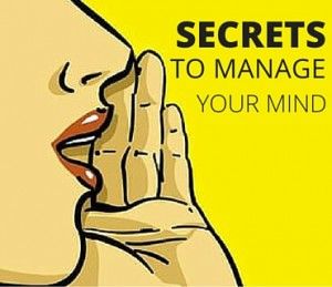 Secrets To Manage Your Mind Post