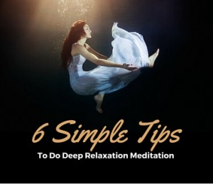 6 Simple Tips To Do Deep Relaxation Meditation Post