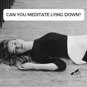 Can You Meditate Lying Down Post