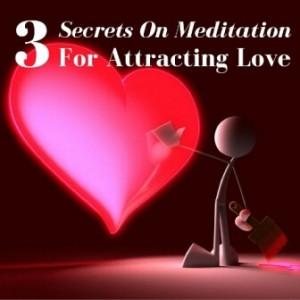 3 Secrets On Meditation For Attracting Love Post