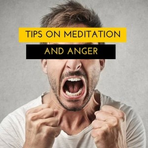 Tips On Meditation And Anger Post 1