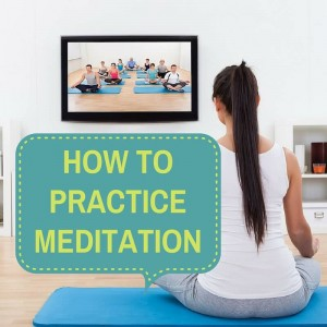 How To Practice Meditation Post