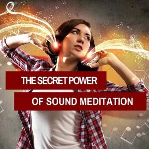 The Secret Power of Sound Meditation post