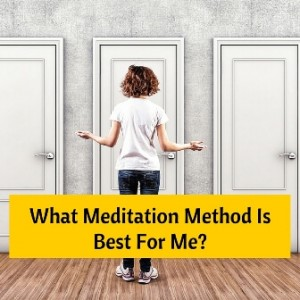 What Meditation Method Is Best For Me Post