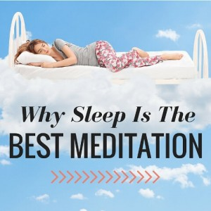 Why Sleep Is The Best Meditation Post
