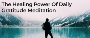 The Healing Power Of Daily Gratitude Meditation Featured