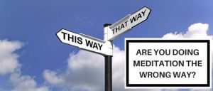Are You Doing Meditation The Wrong Way Featured