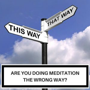 Are You Doing Meditation The Wrong Way Post