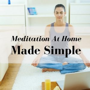 Meditation At Home Made Simple Post