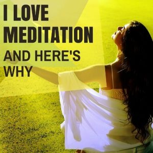 I Love Meditation And Here Why Post