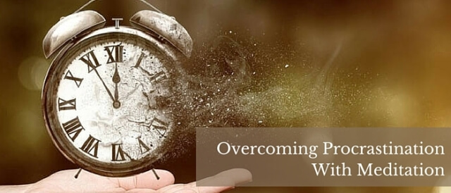 Overcoming Procrastination With Meditation Featured