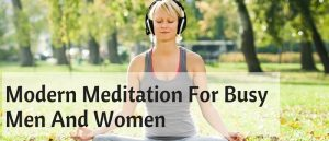 Modern Meditation For Busy Men And Women Featured