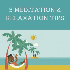 5 Meditation And Relaxation Tips Post 2