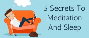 5 Secrets To Meditation And Sleep Featured