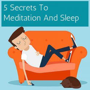 5 Secrets To Meditation And Sleep Post