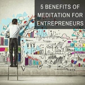 Benefits of meditation for entrepreneurs