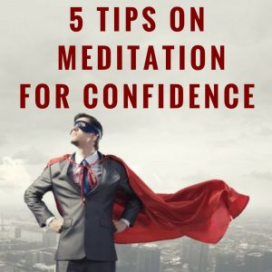 5-tips-on-meditation-for-confidence-post